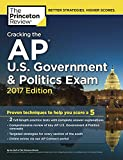 Cracking the AP U.S. Government & Politics Exam, 2017 Edition: Proven Techniques to Help You Score a 5 (College Test Preparation)