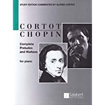 Complete Preludes and Waltzes for Piano: ed. Alfred Cortot