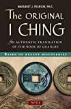 The Original I Ching: An Authentic Translation of