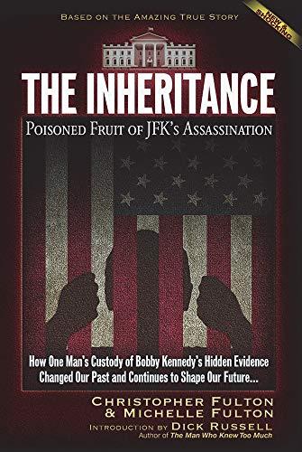 The Inheritance: Poisoned Fruit of JFK's Assassination