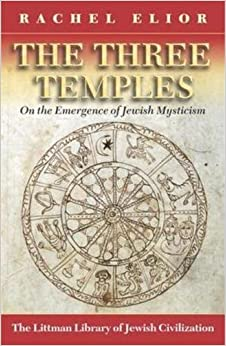 the-three-temples-on-the-emergence-of-jewish-mysticism-littman-library-of-jewish-civilization