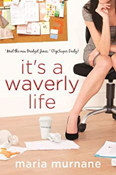 It's a Waverly Life (The (Mis)Adventures of Waverly Bryson Book 2) by [Murnane, Maria]
