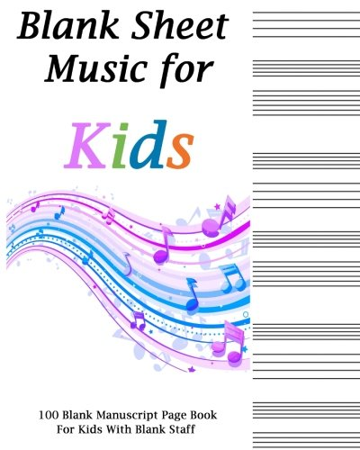 Blank Sheet Music For Kids: Rainbow Notes Cover,Music Manuscript Paper,Staff Paper,Music Gift for Music Teachers and Kids Notebook 8 x 10,100 Pages ()