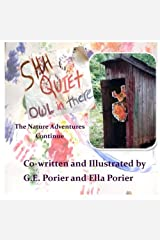 Shh Quiet Owl in There: The Nature Adventures Continue (Exploring Nature) (Volume 2) Paperback