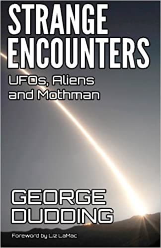Book Strange Encounters: UFOs, Aliens and Mothman by George Dudding (2014-01-14)