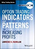 Option Trading Indicators and Patterns for Increasing Profits, Lawrence G. McMillan, 1592800483