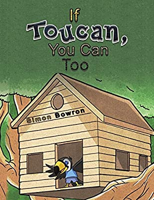 If Toucan, You Can Too: Bowron, Simon: 9781528982764: Amazon.com: Books