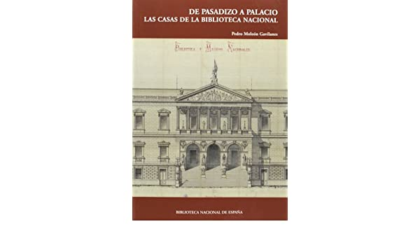 De pasadizo a palacio. Las casas de la Biblioteca Nacional: Amazon ...