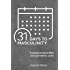 31 Days to Masculinity: A Guide for Men to Live Authentic Lives