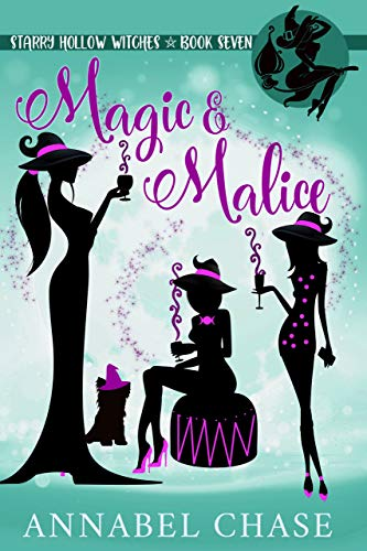 Magic & Malice (Starry Hollow Witches Book 7) by [Chase, Annabel]