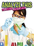 Analyze This: Testing Ingredients (My Science Library, 4-5)