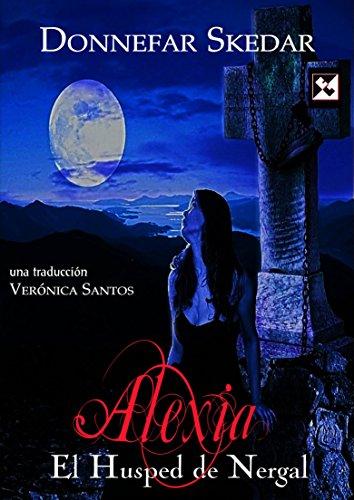 Alexia, El Huésped de Nergal. (Spanish Edition)