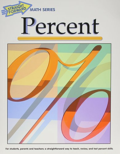 Percent (Advanced Straight Forward Math Series)