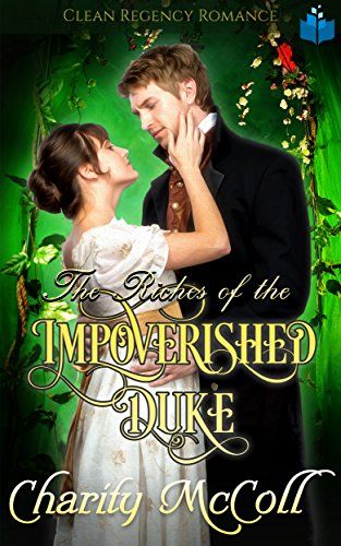 The Riches of the Impoverished Duke: A Historical Regency Romance Book cover