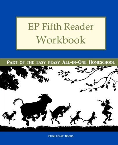 EP Fifth Reader Workbook: Part of the Easy Peasy All-in-One Homeschool (EP Reader Workbook) (Volume 5)