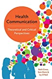 img - for Health Communication: Theoretical and Critical Perspectives book / textbook / text book