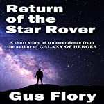 Return of the Star Rover: A Short Story of Transcendence | Gus Flory