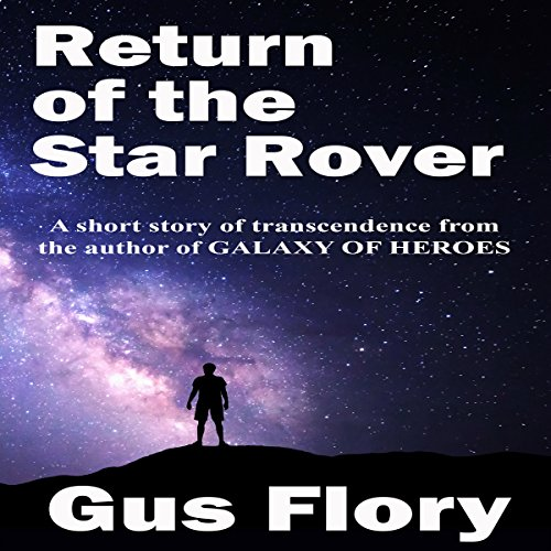 Return of the Star Rover: A Short Story of Transcendence (Star Medley)