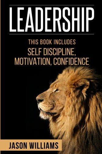 Leadership:3 Manuscripts Self-Discipline,Confidence,Motivation (leadership development, self-discipline,confidence) ebook