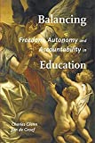 Balancing Freedom, Autonomy and Accountability in Education: 4 volume collection