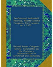 Professional basketball. Hearing, Ninety-second Congress, first session, on S. 2373 ..
