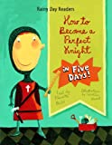 How to Become a Perfect Knight in Five Days, Pierrette Dube, 1607543737