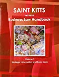 Saint Kitts and Nevis Business Law Handbook, IBP USA, 1438770871