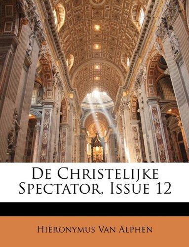De Christelijke Spectator, Issue 12 (Dutch Edition) pdf