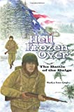 Hell Frozen Over: The Battle of the Bulge