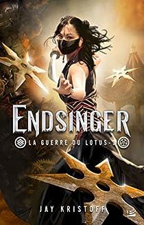 La guerre du lotus, tome 3 : Endsinger par Kristoff