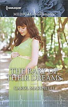 The Baby of Their Dreams by [Marinelli, Carol]