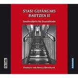 Stasi-Gefängnis Bautzen II: Sonderobjekt für Staatsfeinde (Hörbuch in Kooperation mit dem Deutschlandfunk!)