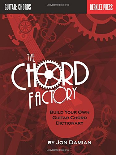 The Chord Factory: Build Your Own Guitar Chord Dictionary [Damian, Jon] (Tapa Blanda)