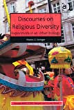 Discourses on Religious Diversity : Explorations in an Urban Ecology, Stringer, Martin D., 1472411757