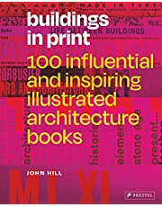 Buildings in Print: 100 Influential & Inspiring Illustrated Architecture Books
