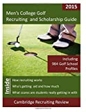 Men's College Golf Recruiting and Scholarship Guide, Baker, 1942687044