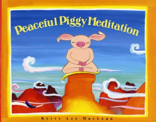 By Kerry Lee MacLean - Peaceful Piggy Meditation (1st Edition) (8/31/06)