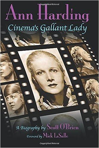 Ann Harding - Cinema's Gallant Lady by Scott O'Brien (2016-06-17)