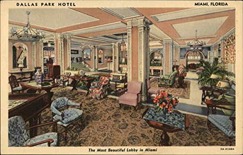 Dallas Park Hotel - The Most Beautiful Lobby in Miami Miami, Florida Original Vintage Postcard ()