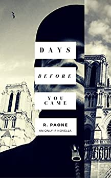 Days Before You Came (Only If: Beginnings Book 2) by [Paone, R.]