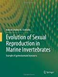 Evolution of Sexual Reproduction in Marine Invertebrates : Example of Gymnolaemate Bryozoans, Ostrovsky, Andrew (Andrey N. ), 9400771452
