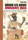 Quand les noirs avaient des esclaves blancs par Bilé