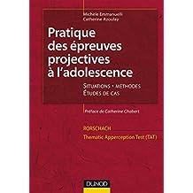 PRATIQUE DES ÉPREUVES PROJECTIVES À L'ADOLESCENCE 2ED.