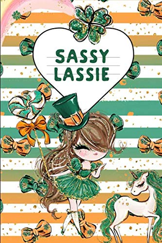 Sassy Lassie: Irish Lass Gift: This is a blank, lined journal that makes a perfect Saint Patrick's Day gift for men or women. It's 6x9 with 120 pages, a convenient size to write things in.