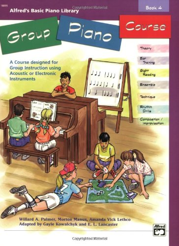 Alfred's Basic Group Piano Course, Bk 4: A Course Designed for Group Instruction Using Acoustic or Electronic Instrument