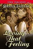 Loving That Feeling (Siren Publishing Classic)