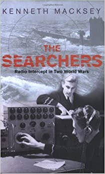 Book The Searchers: Radio Intercept in Two World Wars (Cassell Militarys) by Kenneth Macksey (2004-05-01)