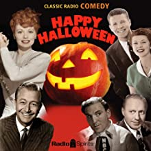 Happy Halloween Radio/TV Program by  Radio Spirits Narrated by Boris Karloff, Jack Benny, Lucille Ball, Edgar Bergen, Harold Peary, William Bendix, Ozzie Nelson