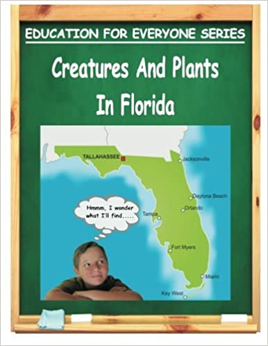 Creatures and Plants in Florida: Education for Everyone Series