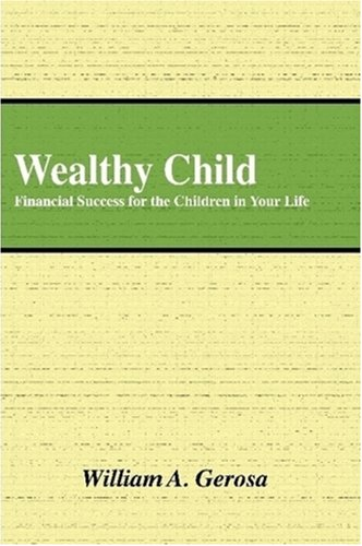 Wealthy Child: Financial Success for the Children in Your Life pdf epub